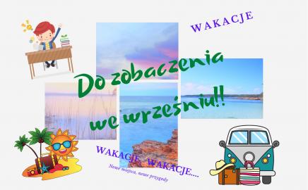 Wakacje, wakacje…